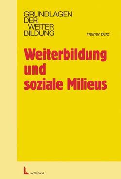 Weiterbildung und soziale Milieus von Barz,  Heiner