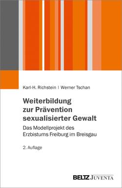 Weiterbildung zur Prävention sexualisierter Gewalt von Richstein,  Karl-Heinz, Tschan,  Werner