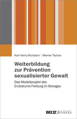 Weiterbildung zur Prävention sexualisierter Gewalt von Ackermann,  Stephan, Richstein,  Karl-Heinz, Tschan,  Werner
