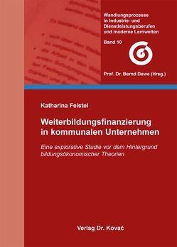 Weiterbildungsfinanzierung in kommunalen Unternehmen von Feistel,  Katharina