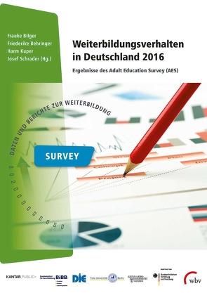 Weiterbildungsverhalten in Deutschland 2016 von Behringer,  Friederike, Bilger,  Frauke, Kuper,  Harm, Schrader,  Josef