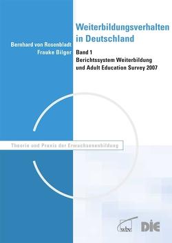 Weiterbildungsverhalten in Deutschland von Bilger,  Frauke, von Rosenbladt,  Bernhard