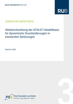 Weiterentwicklung der ATHLET-Modellbasis für dynamische Druckänderungen in transienten Strömungen von Bratfisch,  Christoph