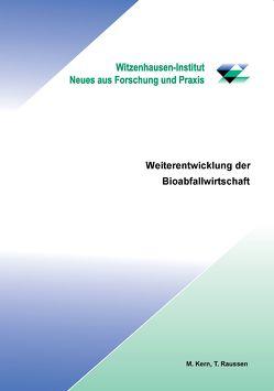 Weiterentwicklung der Bioabfallwirtschaft von Kern,  Michael, Raussen,  Thomas