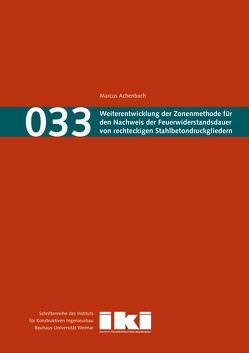 Weiterentwicklung der Zonenmethode für den Nachweis der Feuerwiderstandsdauer von rechteckigen Stahlbetondruckgliedern von Achenbach,  Marcus