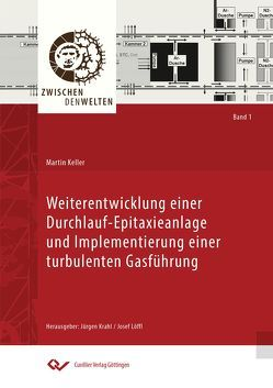 Weiterentwicklung einer Durchlauf – Epitaxieanlage und Implementierung einer turbulenten Gasführung von Keller,  Martin