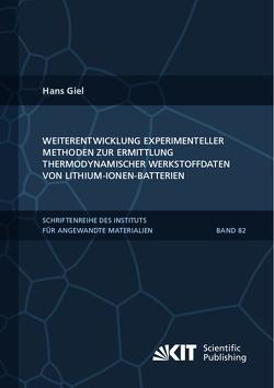 Weiterentwicklung experimenteller Methoden zur Ermittlung thermodynamischer Werkstoffdaten von Lithium-Ionen-Batterien von Giel,  Hans