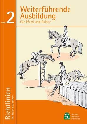 Weiterführende Ausbildung für Pferd und Reiter von Deutsche Reiterliche Vereinigung (FN) e.V.