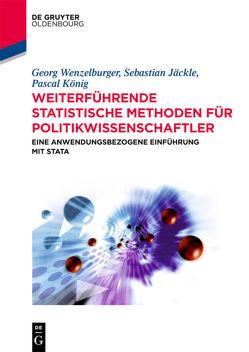 Weiterführende statistische Methoden für Politikwissenschaftler von Jäckle,  Sebastian, König,  Pascal, Wenzelburger,  Georg
