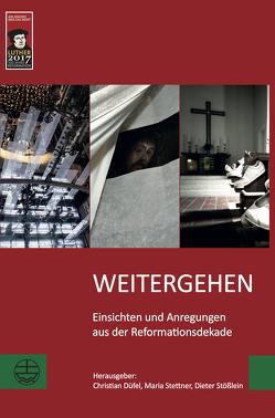 Weitergehen von Düfel,  Christian, Stettner,  Maria, Stößlein,  Dieter