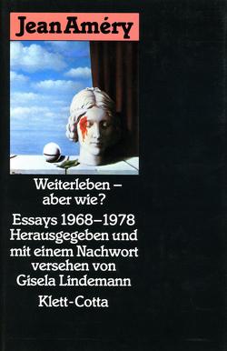 Weiterleben – aber wie? von Améry,  Jean, Lindemann,  Gisela