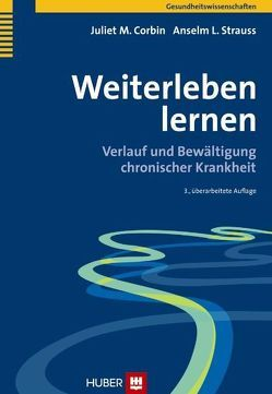 Weiterleben lernen von Corbin,  Juliet M, Hildenbrand,  Astrid, Strauss,  Anselm L
