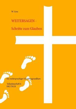Weitersagen – Schritte zum Glauben von Goss,  W.
