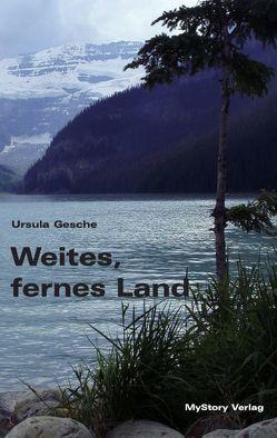 Weites, fernes Land von Gesche,  Ursula