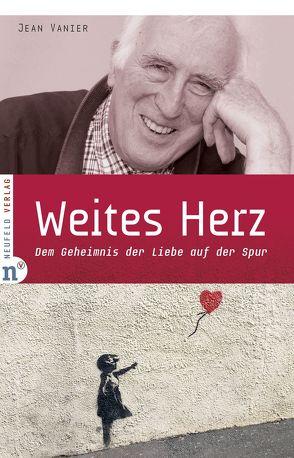 Weites Herz von Schellenberger,  Bernardin, Vanier,  Jean