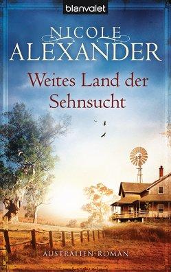Weites Land der Sehnsucht von Alexander,  Nicole, Pèe,  Margarethe van