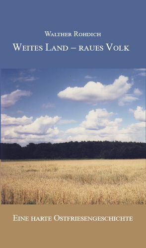 Weites Land – raues Volk (Softcover-Ausgabe) von Rohdich,  Walther