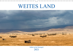Weites Land – Safari in der Serengeti (Wandkalender 2021 DIN A3 quer) von Schulz,  Oliver