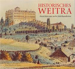 Historisches Weitra von Katzenschlager,  Wolfgang, Knittler,  Herbert