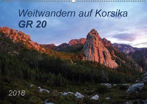 Weitwandern auf Korsika GR 20 (Wandkalender 2018 DIN A2 quer) von Vogel,  Carmen