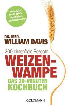 Weizenwampe – Das 30-Minuten-Kochbuch von Brodersen,  Imke, Davis,  William