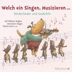 Welch ein Singen, Musizieren… Kinderlieder und Gedichte von Beglau,  Bibiana, Diverse, Heyn,  Patrick, Hoger,  Hannelore, Kurt,  Stefan, Petri,  Nina