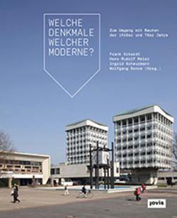 Welche Denkmale welcher Moderne? von Eckardt,  Frank, Meier,  Hans-Rudolf, Scheurmann,  Ingrid, Sonne,  Wolfgang