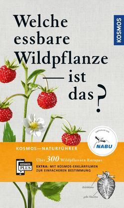 Welche essbare Wildpflanze ist das? von Bastgen,  Christa, Schröder,  Berko, Zurlutter,  Stefanie
