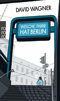 Welche Farbe hat Berlin von Wagner,  David