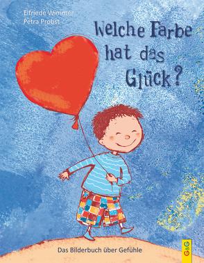 Welche Farbe hat das Glück? von Probst,  Petra, Wimmer,  Elfriede