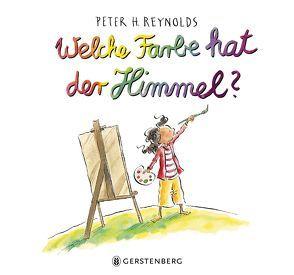 Welche Farbe hat der Himmel? von Gutzschhahn,  Uwe-Michael, Reynolds,  Peter H.