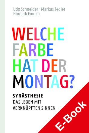 Welche Farbe hat der Montag? von Cytowic,  Richard E., Emrich,  Hinderk M., Schneider,  Udo, Zedler,  Markus