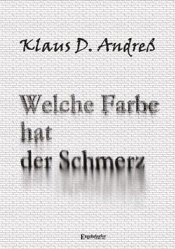 Welche Farbe hat der Schmerz von Andreß,  Klaus D.