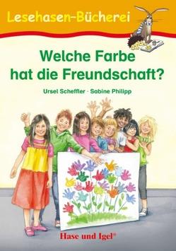Welche Farbe hat die Freundschaft? von Philipp,  Sabine, Scheffler,  Ursel