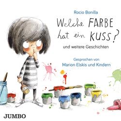 Welche Farbe hat ein Kuss? und weitere Geschichten von Bonilla,  Rocio, Elskis,  Marion, Isern,  Susanna