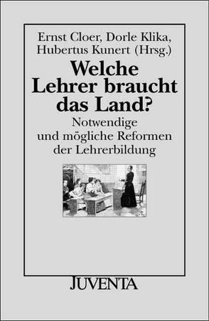 Welche Lehrer braucht das Land? von Cloer,  Ernst, Klika,  Dorle, Kunert,  Hubertus