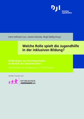 Welche Rolle spielt die Jugendhilfe in der inklusiven Bildung? von Hofmann-Lun,  Irene, Reißig,  Birgit, Schünke,  Juliane