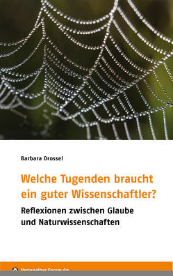 Welche Tugenden braucht ein guter Wissenschaftler? von Drossel,  Barbara, Hohmann,  Jochen, Liebig,  Sabine, Nagorni,  Klaus, Stieber,  Ralf