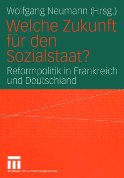 Welche Zukunft für den Sozialstaat? von Neumann,  Wolfgang