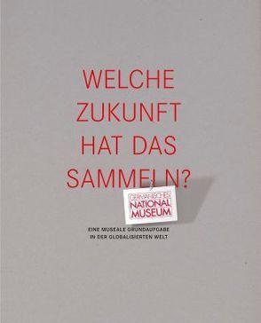 Welche Zukunft hat das Sammeln? von Dippold,  Christine, Selheim,  Claudia