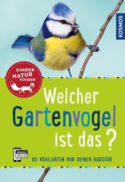 Welcher Gartenvogel ist das? Kindernaturführer von Haag,  Holger