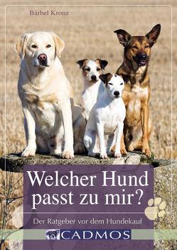 Welcher Hund passt zu mir? von Kronz,  Bärbel