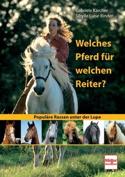 Welches Pferd für welchen Reiter? von Binder,  Sibylle Luise, Kärcher,  Gabriele
