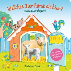 Welches Tier hörst du hier? Meine Bauernhoftiere von Müller,  Bärbel, Thau,  Christine