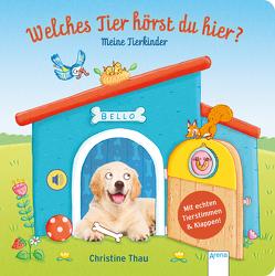 Welches Tier hörst du hier? Meine Tierkinder von Müller,  Bärbel, Thau,  Christine