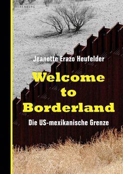 Welcome to Borderland von Erazo Heufelder,  Jeanette