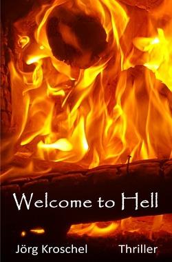 Welcome to Hell von Kroschel,  Jörg