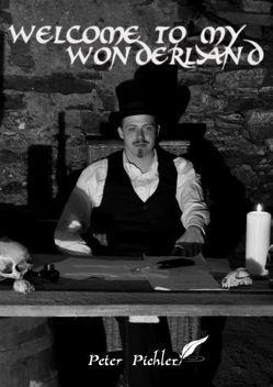 Welcome to my Wonderland von Pichler,  Peter