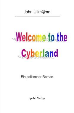 Welcome to the Cyberland von Ullmann,  John