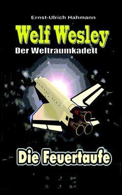 Welf Wesley – Der Weltraumkadett von Hahmann,  Ernst - Ulrich
